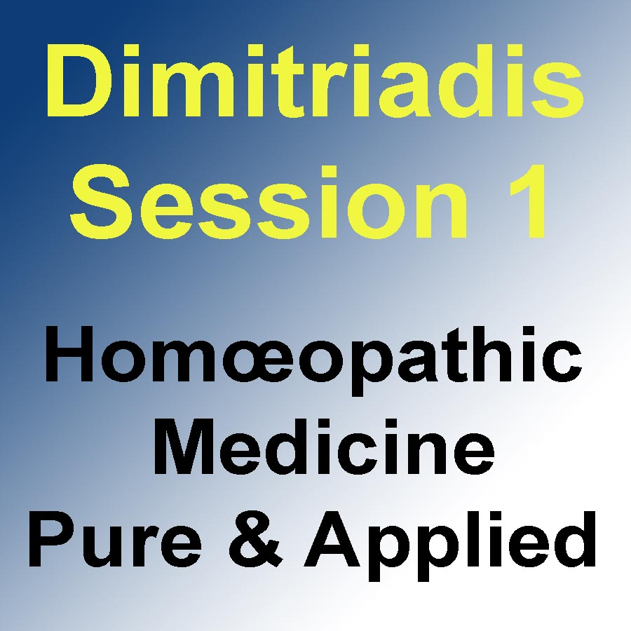 Homœopathic  Medicine – Pure & Applied: Session 1