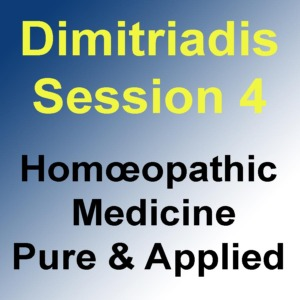 Homœopathic Medicine – Pure & Applied: Session 4