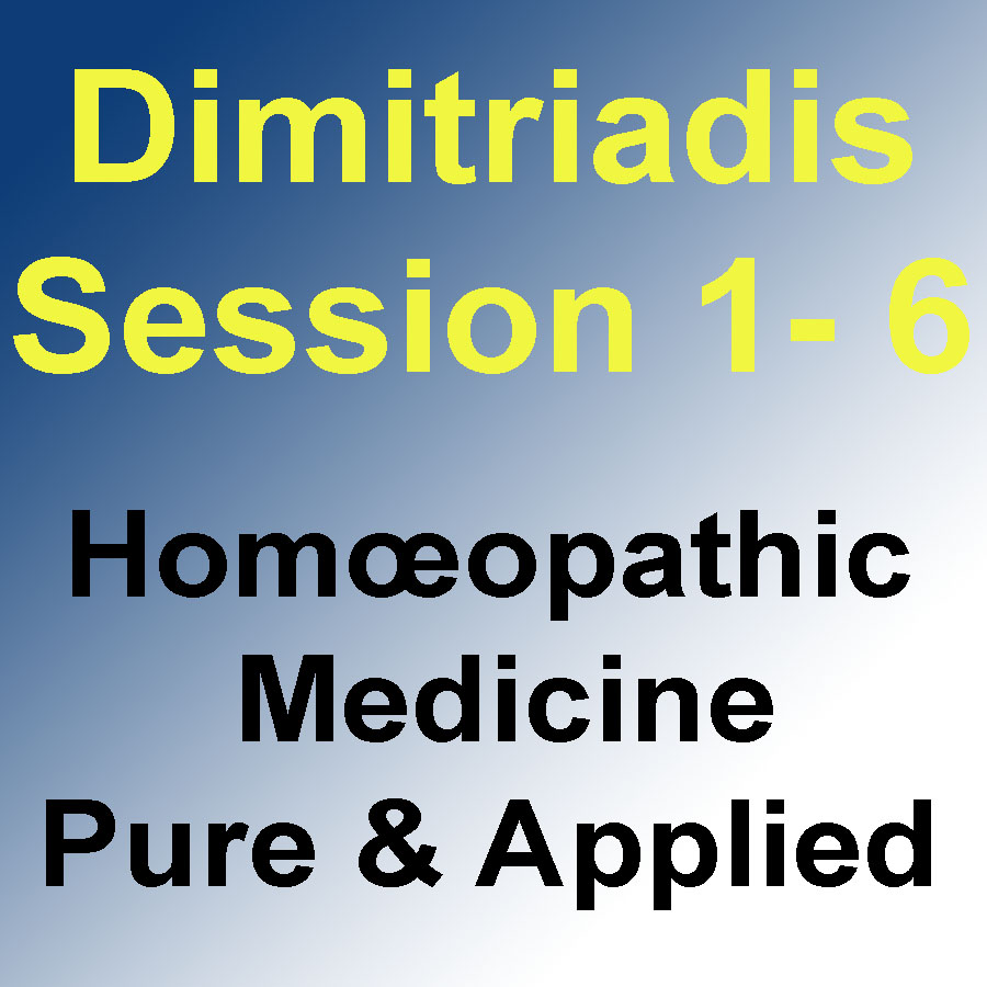 Homœopathic  Medicine – Pure & Applied: Sessions 1-6
